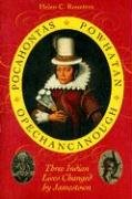 Pocahontas, Powhatan, Opechancanough Three Indian Lives Changed by Jamestown  2008 edition cover