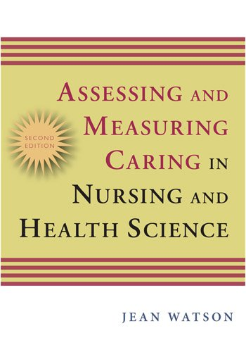 Assessing and Measuring Caring in Nursing and Health Sciences  2nd 2008 edition cover