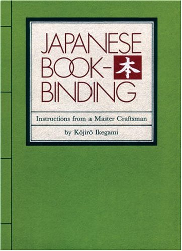 Japanese Bookbinding Instructions from a Master Craftsman  1986 9780834801967 Front Cover