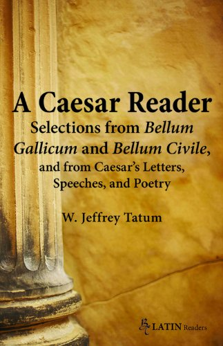 Caesar Reader Selections from Bellum Gallicum and Bellum Civile, and from Caesar's Letters, Speeches, and Poetry  2011 edition cover