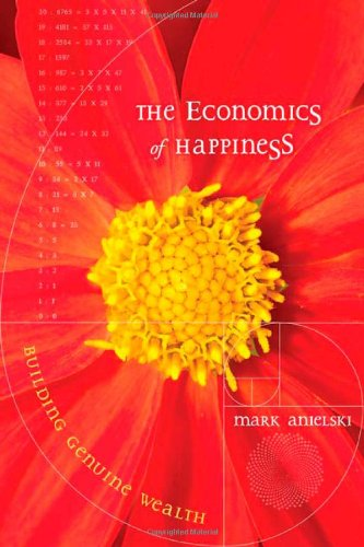 Economics of Happiness Building Genuine Wealth  2007 edition cover