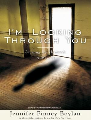 I'm Looking Through You: Growing Up Haunted, a Memoir, Library Edition  2008 9781400135967 Front Cover