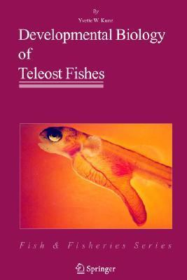 Developmental Biology of Teleost Fishes   2004 9781402029967 Front Cover