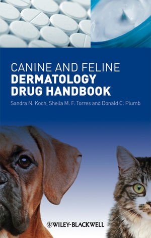 Canine and Feline Dermatology Drug Handbook   2012 9781405198967 Front Cover