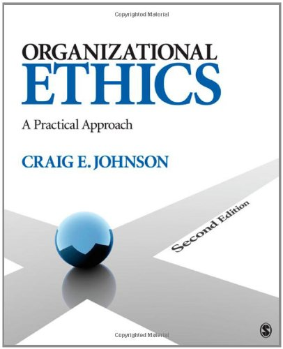Organizational Ethics A Practical Approach 2nd 2012 edition cover