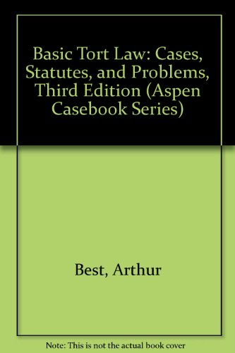 Basic Tort Law: Cases, Statutes, and Problems  2012 edition cover