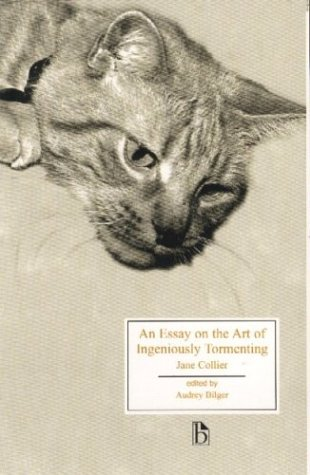 Essay on the Art of Ingeniously Tormenting With Proper Rules for the Exercise of That Pleasant Art  2003 9781551110967 Front Cover