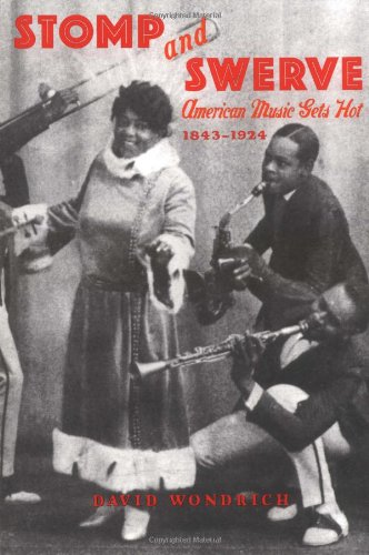 Stomp and Swerve American Music Gets Hot, 1843-1924  2003 edition cover