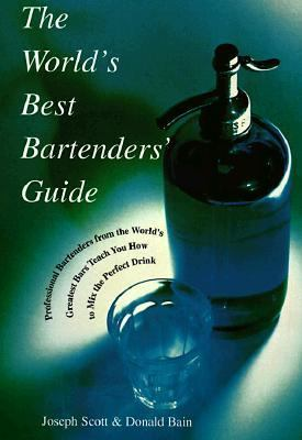 World's Best Bartender's Guide Professional Bartenders from the World's Greatest Bars Teach You How to Mix the Perfect Drink  1998 9781557882967 Front Cover