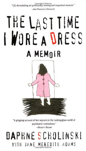 Last Time I Wore a Dress  Reprint  edition cover