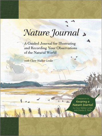Nature Journal A Guided Journal for Illustrating and Recording Your Observations of the Natural World Teachers Edition, Instructors Manual, etc.  edition cover