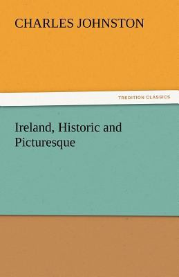Ireland, Historic and Picturesque  N/A 9783842447967 Front Cover