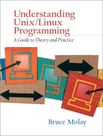 Understanding UNIX/LINUX Programming A Guide to Theory and Practice  2003 9780130083968 Front Cover