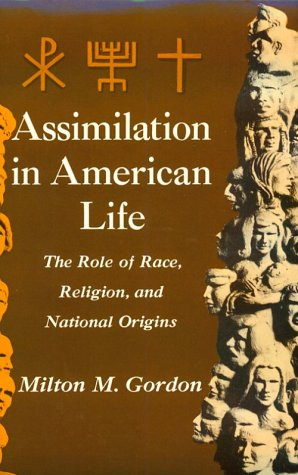 Assimilation in American Life The Role of Race, Religion and National Origins  1964 edition cover