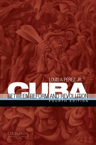 Cuba Between Reform and Revolution 4th 2010 9780195392968 Front Cover