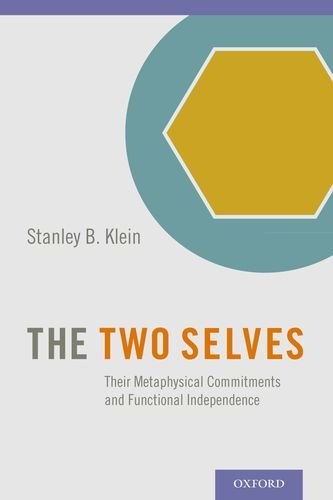 Two Selves Their Metaphysical Commitments and Functional Independence  2013 edition cover