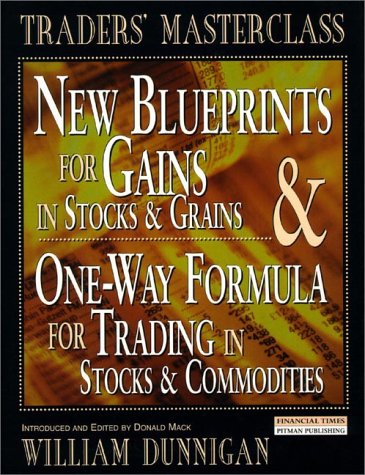New Blueprints for Gains in Stocks and Grains and One Way Formula for Trading in Stocks and Commodities   1998 9780273630968 Front Cover
