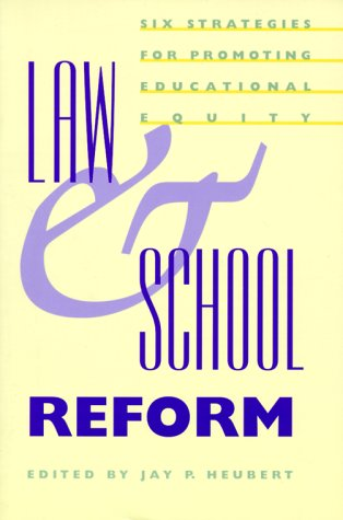 Law and School Reform Six Strategies for Promoting Educational Equity  2000 9780300082968 Front Cover