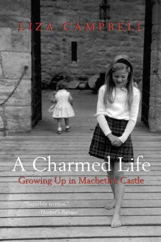 Charmed Life Growing up in Macbeth's Castle N/A edition cover