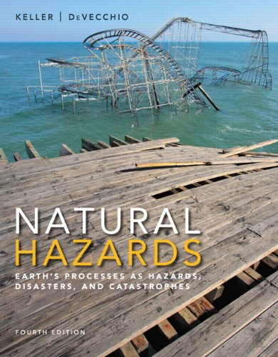 Natural Hazards Earth's Processes as Hazards, Disasters, and Catastrophes 4th 2015 9780321939968 Front Cover