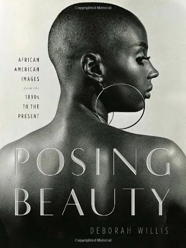 Posing Beauty African American Images from the 1890s to the Present  2009 edition cover