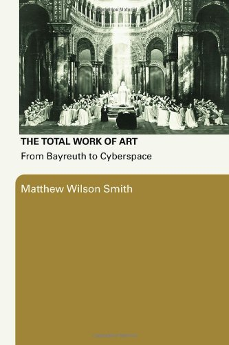 Total Work of Art From Bayreuth to Cyberspace  2007 edition cover