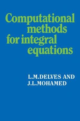 Computational Methods for Integral Equations   2008 9780521357968 Front Cover