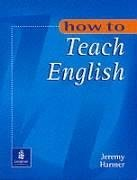 How to Teach English An Introduction to the Practice of Language Teaching  1998 edition cover