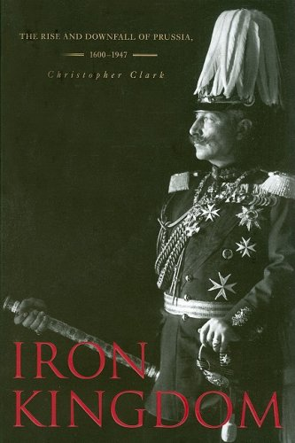 Iron Kingdom: Prussia and the Making of Modern Europe   2006 edition cover
