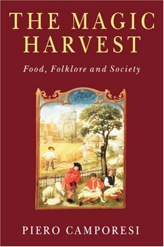 Magic Harvest Food, Folkore and Society  1998 (Reprint) 9780745621968 Front Cover