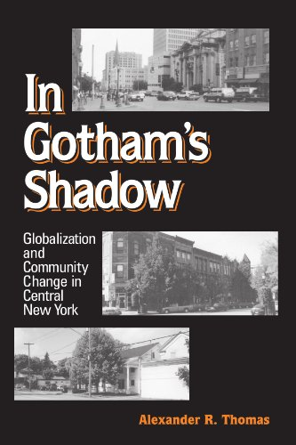 In Gotham's Shadow Globalization and Community Change in Central New York  2002 edition cover