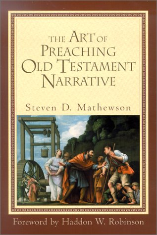 Art of Preaching Old Testament Narrative   2002 edition cover