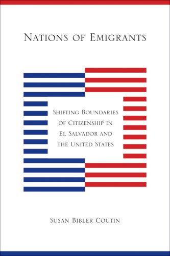 Nations of Emigrants Shifting Boundaries of Citizenship in el Salvador and the United States  2007 edition cover