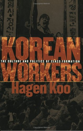 Korean Workers The Culture and Politics of Class Formation  2001 edition cover