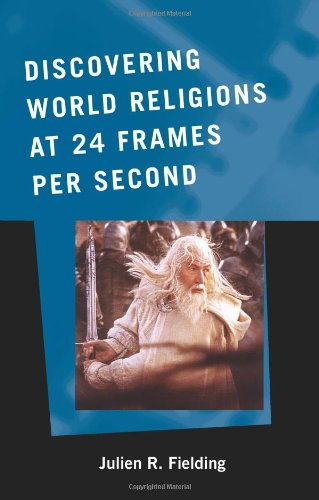 Discovering World Religions at 24 Frames Per Second   2008 edition cover