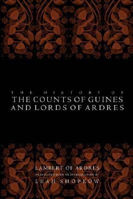History of the Counts of Guines and Lords of Ardres   2001 9780812219968 Front Cover