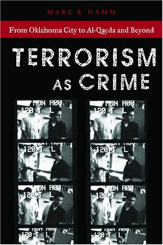 Terrorism as Crime From Oklahoma City to Al-Qaeda and Beyond  2006 edition cover
