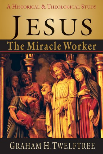 Jesus the Miracle Worker A Historical and Theological Study N/A edition cover