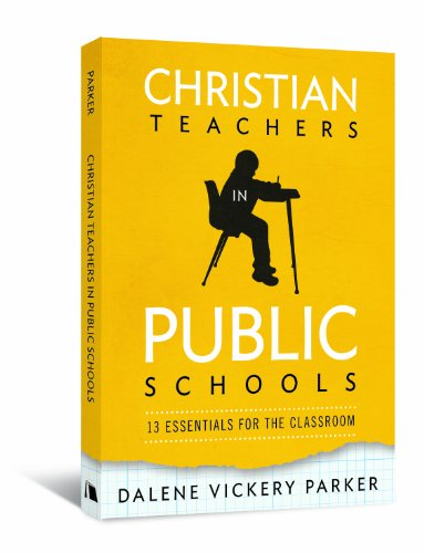 Christian Teachers in Public Schools 13 Essentials for the Classroom  2012 9780834127968 Front Cover