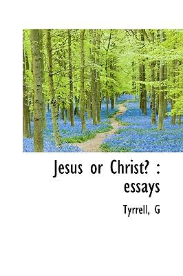 Jesus or Christ? : Essays N/A 9781113434968 Front Cover