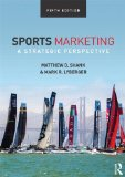 Sports Marketing A Strategic Perspective, 5th Edition 5th 2015 9781138015968 Front Cover