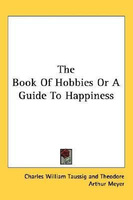 Book of Hobbies or a Guide to Happin  N/A edition cover