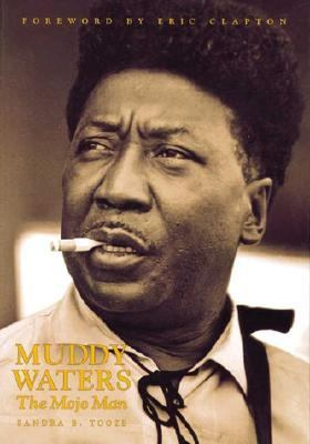 Muddy Waters The Mojo Man  1990 9781550222968 Front Cover