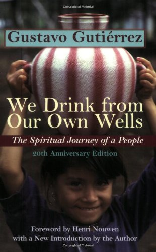 We Drink from Our Own Wells The Spiritual Journey of a People 20th (Anniversary) edition cover