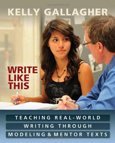 Write Like This Teaching Real-World Writing Through Modeling and Mentor Texts  2011 edition cover