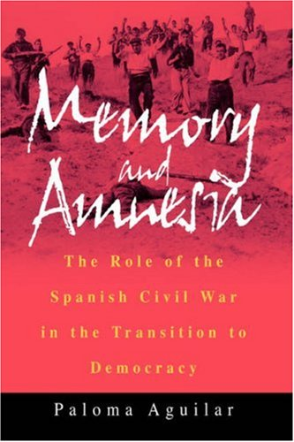 Memory and Amnesia The Role of the Spanish Civil War in the Transition to Democracy  2002 edition cover
