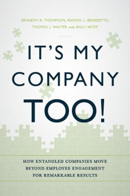 It's My Company Too! How Entangled Companies Move Beyond Employee Engagement for Remarkable Results N/A edition cover