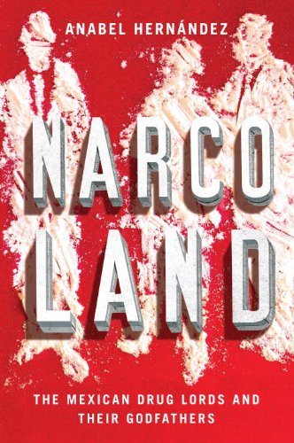 Narcoland The Mexican Drug Lords and Their Godfathers  2014 edition cover