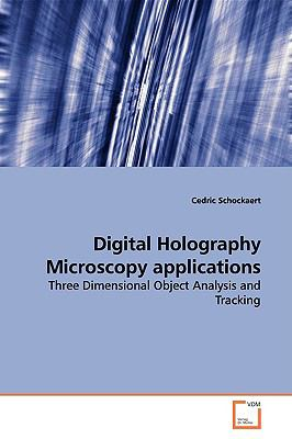 Digital Holography Microscopy Applications:   2009 edition cover