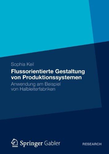 Flussorientierte Gestaltung Von Produktionssystemen   2012 9783834939968 Front Cover